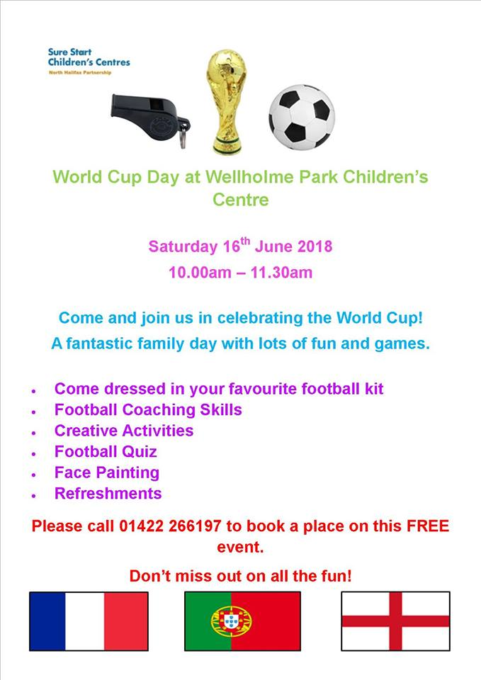 Wellholme Park Childrens Centre Is Celebrating The World Cup On Saturday 16 June 1000am 1130am At With A FREE Event